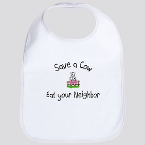 Save A Cow, Eat Your Neighbor Bib