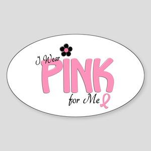 I Wear Pink For ME 14 Oval Sticker