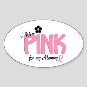 I Wear Pink For My Mommy 14 Oval Sticker