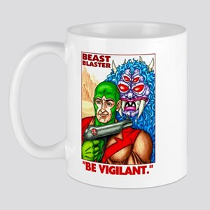 Beast Blaster BE VIGILANT Mug