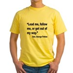 Patton Lead Follow Quote (Front) Yellow T-Shirt