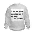 Patton Lead Follow Quote (Front) Kids Sweatshirt