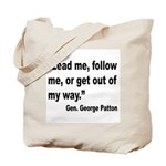 Patton Lead Follow Quote Tote Bag