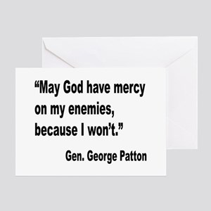 Patton God Have Mercy Quote Greeting Card