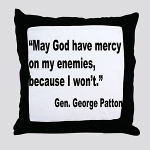 Patton God Have Mercy Quote Throw Pillow