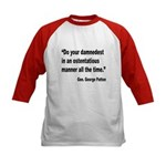 Patton Damnedest Quote (Front) Kids Baseball Jerse