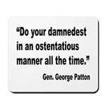 Patton Damnedest Quote Mousepad