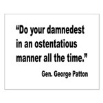Patton Damnedest Quote Small Poster