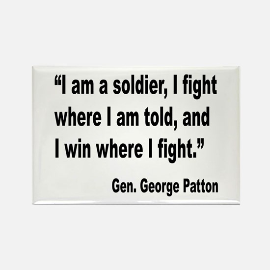 Patton Soldier Fight Quote Rectangle Magnet