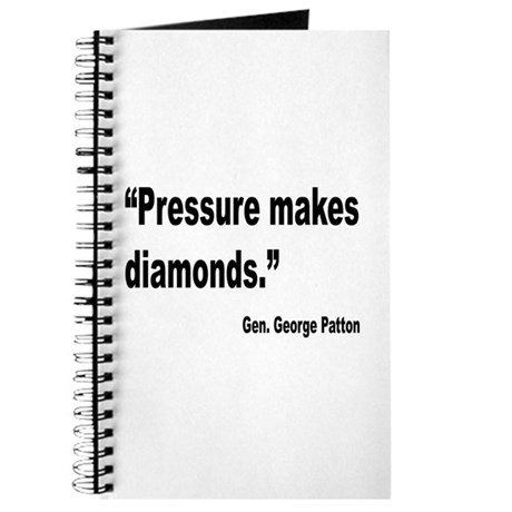 Patton Pressure Makes Diamonds Quote Journal