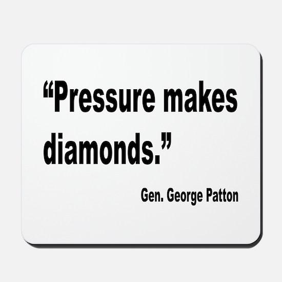Patton Pressure Makes Diamonds Quote Mousepad