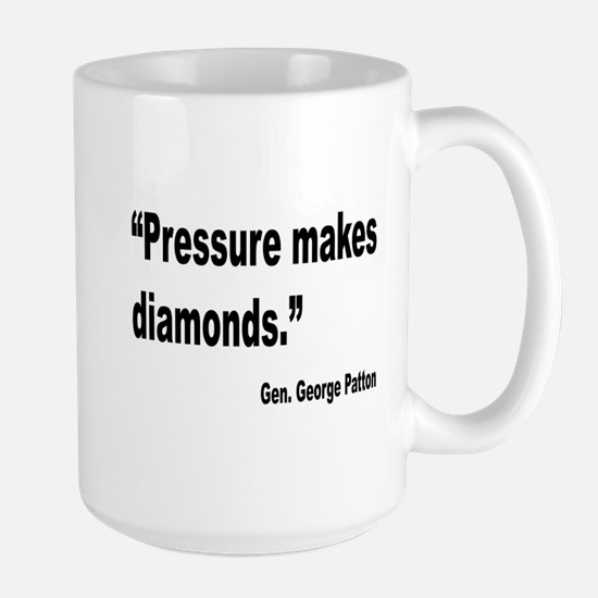 Patton Pressure Makes Diamonds Quote Large Mug