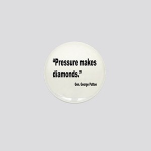 Patton Pressure Makes Diamonds Quote Mini Button