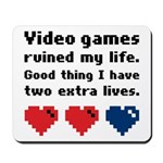 Video Games Ruined My Life. Mousepad