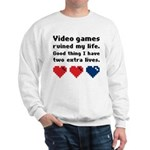 Video Games Ruined My Life. Sweatshirt