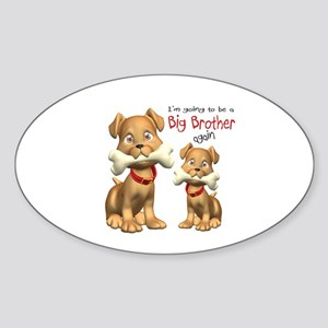 Dogs Big Brother Again Oval Sticker