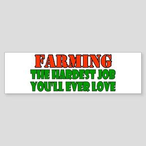 Farming..... Bumper Sticker