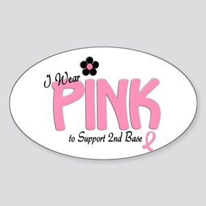 I Wear Pink To Support 2nd Base 14 Oval Sticker