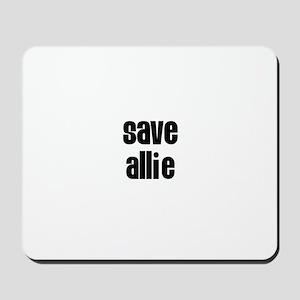 Save Allie Mousepad