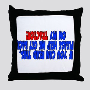 If you can read this TRACTOR Throw Pillow