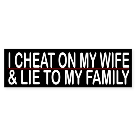 Bumper Stickers For Cheating Husbands