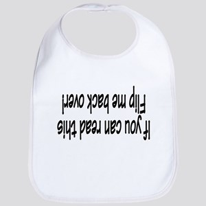 If You Can Read This, Flip Me Back Over! Bib