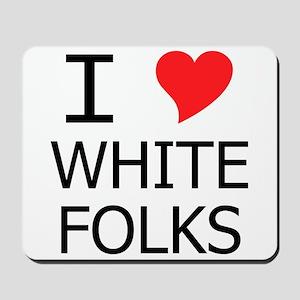 I Heart White Folks Mousepad
