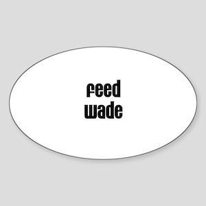 Feed Wade Oval Sticker