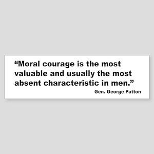 Patton Moral Courage Quote Bumper Sticker