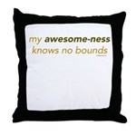 My Awesomeness Knows No Bound Throw Pillow