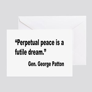 Patton Perpetual Peace Quote Greeting Card