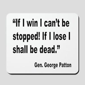 Patton Win Lose Quote Mousepad