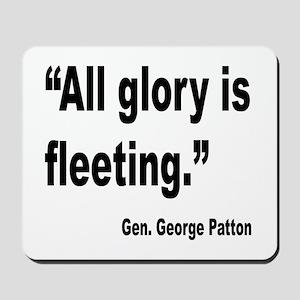 Patton Fleeting Glory Quote Mousepad