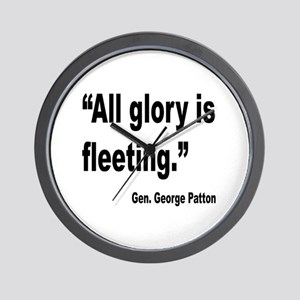 Patton Fleeting Glory Quote Wall Clock