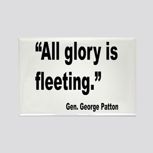 Patton Fleeting Glory Quote Rectangle Magnet