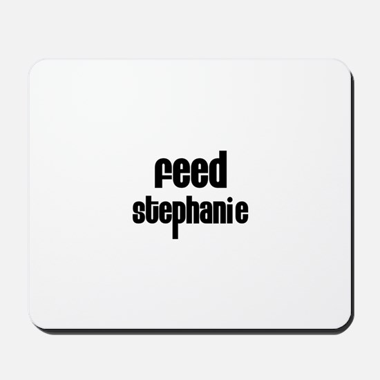 Feed Stephanie Mousepad