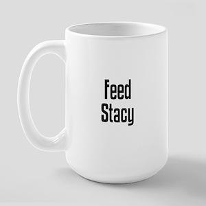 Feed Stacy Large Mug