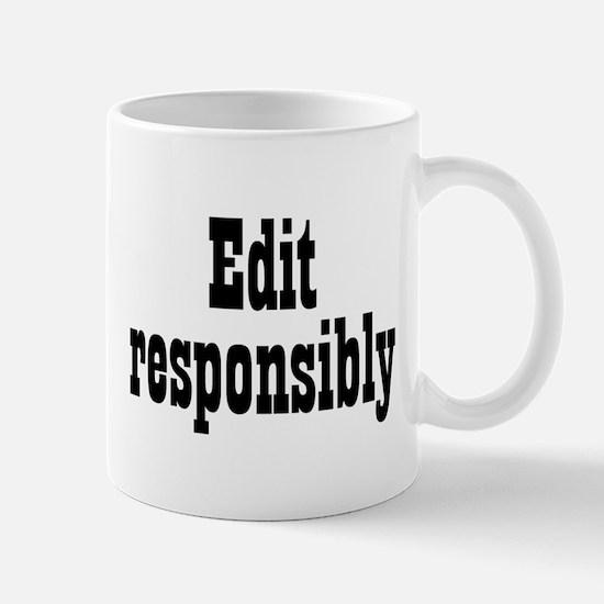 Edit responsibly Mug