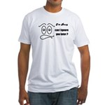 BUSY RIGHT NOW Fitted T-Shirt