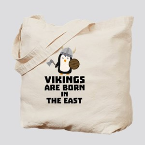 Vikings are born in the East Ce9u6 Tote Bag
