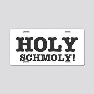 HOLY SCHMOLY! Aluminum License Plate