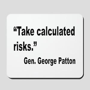 Patton Take Risks Quote Mousepad