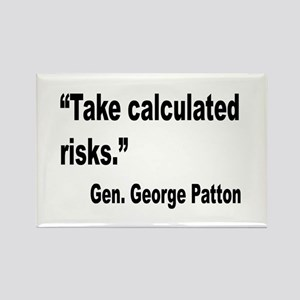 Patton Take Risks Quote Rectangle Magnet