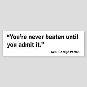 Patton Never Beaten Quote Bumper Sticker