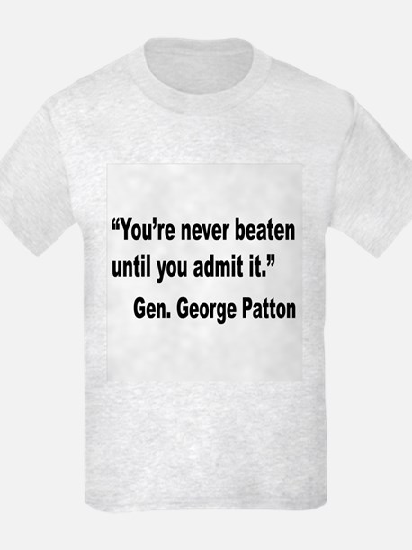 Patton Never Beaten Quote T-Shirt