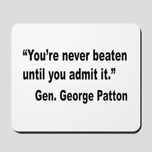 Patton Never Beaten Quote Mousepad