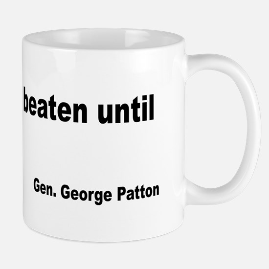 Patton Never Beaten Quote Mug