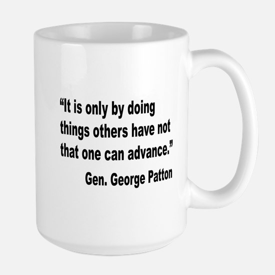 Patton Doing Things Quote Large Mug