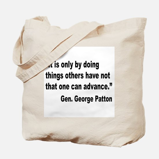 Patton Doing Things Quote Tote Bag