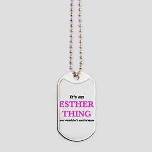 It's an Esther thing, you wouldn' Dog Tags
